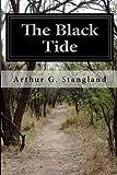 The Black Tide, Arthur G. Stangland, 1499183577