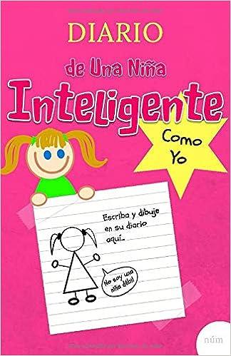 Amazon.com: Diario de una niña inteligente como yo: Cuaderno ...