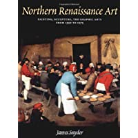 Northern Renaissance Art 2nd Ed: PAINTING, SCULPTURE, THE GRAPHIC ARTS FROM 1350 TO 1575