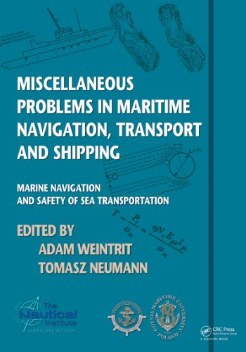 Download Miscellaneous Problems in Maritime Navigation, Transport and Shipping: Marine Navigation and Safety of Sea Transportation Pdf