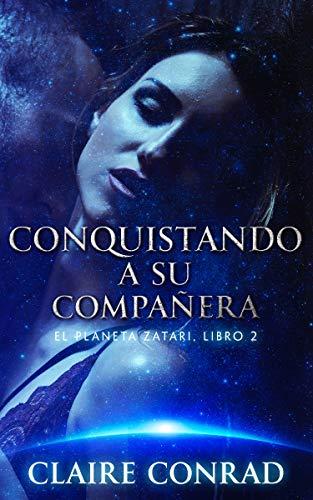 Conquistando a su compañera (Compañeros de Zatari nº 2) (Spanish Edition)