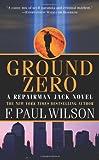 Ground Zero: A Repairman Jack Novel