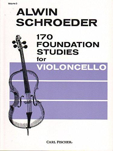 Schroeder - 170 Foundation Studies - Volume 3 For Cello Published by Carl Fischer