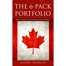The 6-Pack Portfolio: How to Beat the Canadian Stock Market