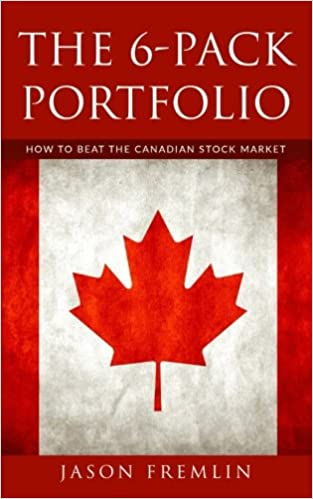 The 6-Pack Portfolio How to Beat the Canadian Stock Market