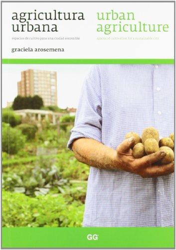 Descargar Libro Agricultura Urbana / Urban Agriculture: Espacios De Cultivo Para Una Ciudad Sostenible Graciela Arosemena Díaz