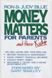 Money Matters for Parents and Their Kids, Ron Blue and Judy Blue, 0840790880