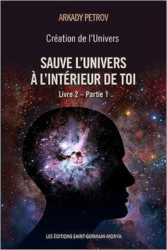 Création de l\'univers - Sauve l\'Univers à l\'intérieur de toi : Tome ...