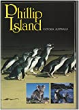 img - for Phillip Island: Victoria, Australia book / textbook / text book