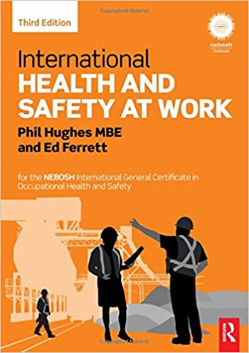 International Health And Safety At Work For The NEBOSH General Certificate In Occupational 3rd Edition