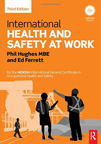 - International Health and Safety at Work: for the NEBOSH International General Certificate in Occupational Health and Safety