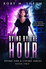 Dying by the Hour (Dying for a Living Book 2)