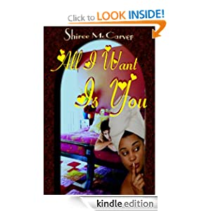 All I Want Is You (Mary Christmas Series) Shiree McCarver and E. Gail Flowers