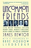 Uncommon Friends: Life with Thomas Edison, Henry Ford, Harvey Firestone, Alexis Carrel, and Charles Lindbergh