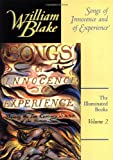 Songs of Innocence and of Experience (The Illuminated Books of William Blake, Volume 2)