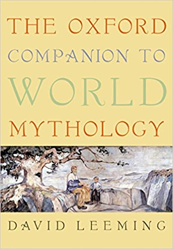 The oxford companion to world mythology oxford companions kindle the oxford companion to world mythology oxford companions 1st edition kindle edition fandeluxe