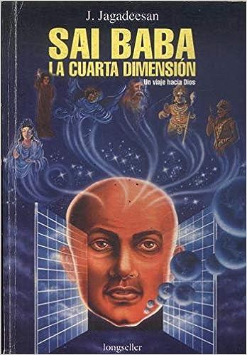 Sai Baba la cuarta dimension: Amazon.es: J. Jagadeesan: Libros