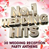 No 1 Wedding Hits - 30 Wedding Reception Party Anthems (Deluxe Version)