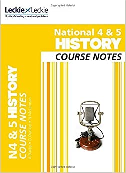 National 4/5 History Course Notes (Course Notes) by Maxine Hughes (2014-08-18)