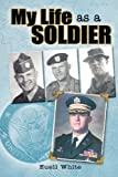 My Life As a Soldier, Euell White, 1475052324