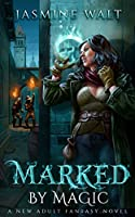 Marked by Magic: a New Adult Fantasy Novel (The Baine Chronicles Book 4)