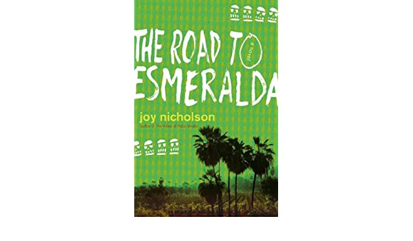The Road to Esmeralda: A Novel (English Edition) eBook: Joy ...