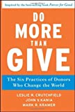 img - for Do More Than Give: The Six Practices of Donors Who Change the World by Leslie R. Crutchfield (2011-03-22) book / textbook / text book