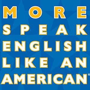 More Speak English Like an American Audiobook