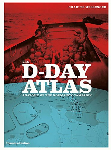 The D-Day Atlas: Anatomy of the Normandy Campaign Hudson Messenger