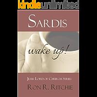 "Sardis: WAKE UP! (""Jesus Lord of His Church"" Series.... Book 5/7)"