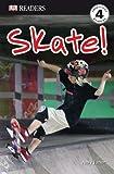 DK Readers Skate! Level 4, Amy Junor, 0756638291