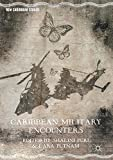 img - for Caribbean Military Encounters (New Caribbean Studies) book / textbook / text book