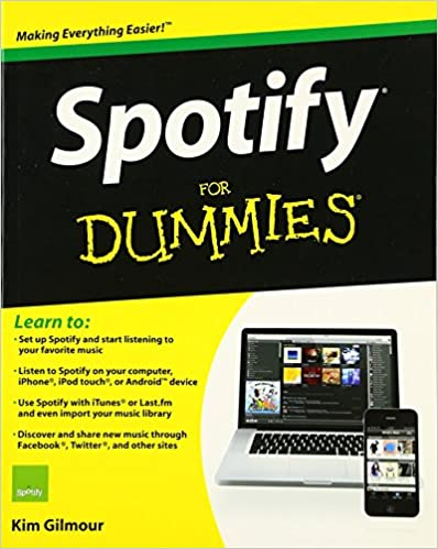 Spotify For Dummies: Kim Gilmour: 9781119952343: Amazon com: Books