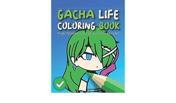 Everybody Gets High Gacha Life Music Video Gacha Life Coloring Book Chibi Gacha For Kids With Cute Kawaii Gacha Life Characters Gacha Book Color Life Gacha Coloring 9798666562789 Amazon Com Books