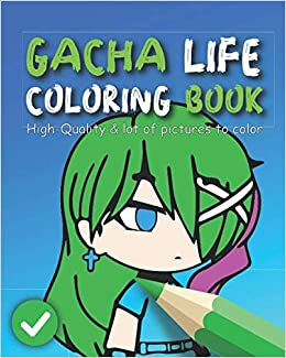 Gacha Life Coloring Book Chibi Gacha For Kids With Cute Kawaii Gacha Life Characters Gacha Book Color Life Gacha Coloring 9798666562789 Amazon Com Books