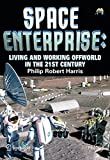 img - for Space Enterprise: Living and Working Offworld in the 21st Century (Springer Praxis Books) book / textbook / text book