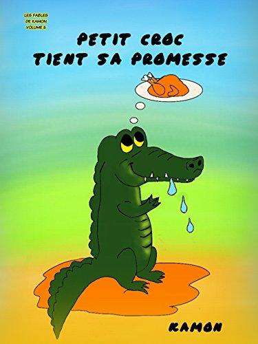 Petit Croc Tient Sa Promesse: Famille Recomposée Histoire Cocasse De Refugié Les Fables De Kamon T. 6 French Edition