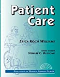 img - for Patient Care: Essentials of Medical Imaging Series by Erica Kock Williams (1998-09-11) book / textbook / text book
