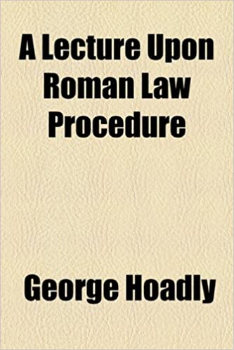 A Lecture Upon Roman Law Procedure