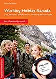 Working Holiday Kanada - Jobs, Praktika, Austausch: Land, Menschen, Sprachen lernen, Homestay & Gastschuljahr (Jobs, Praktika, Studium)