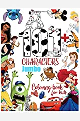 101+ Characters Jumbo Coloring Book for Kids: Have fun coloring the most extraordinary characters of the best fairy tales of all time! (one-sided, large print, Recommended for kids ages 4-8) Paperback