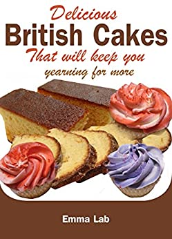 Delicious British cakes that will keep you yearning for more by [Lab, Emma]