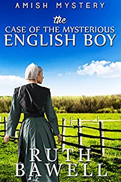 The Case of The Mysterious English Boy (Amish Mystery and Romance) (Kathryn King Amish Mysteries Book 1)