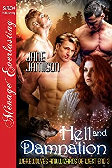 Hell and Damnation [Werewolves and Wizards of West End  3] (Siren Publishing Menage Everlasting) by [Jamison, Jane]