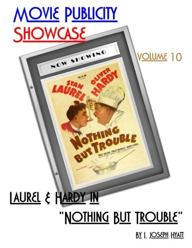 Movie Publicity Showcase Volume 10: Laurel and Hardy in Nothing But Trouble