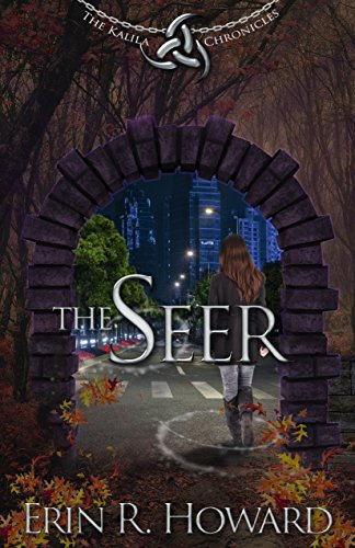Book: The Seer - The Kalila Chronicles by Erin R. Howard