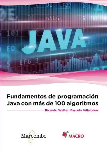 Fundamentos de programación Java con más de 100 algoritmos Tapa blanda – 1 jun 2016 Marcombo 8426723845