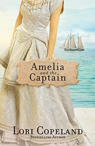 Amelia and the Captain (Sisters of Mercy Flats Book 3) by [Copeland, Lori]