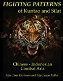 Fighting Patterns of Kuntao and Silat: Chinese Indonesian Combat Arts