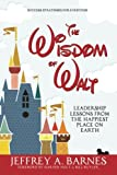 img - for The Wisdom of Walt: Leadership Lessons from the Happiest Place on Earth (Volume 1) book / textbook / text book